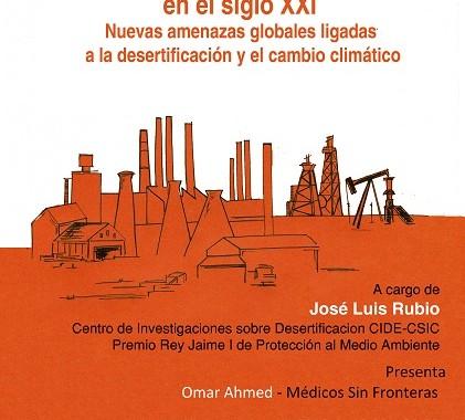 Conferencia Conflictos y guerras ambientales en el siglo XXI. Desertificación y cambio climático.